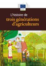 L'histoire de trois générations d'agriculteurs